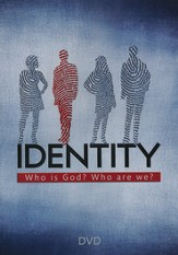 Identity: Who is God? Who are We? - DVD