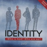 Identity: Who is God? Who are We? - Ministry DVD