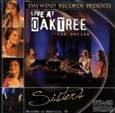 Sisters: Live at Oak Tree--CD/DVD