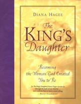 The King's Daughter: Becoming the Woman God Created You to Be - eBook