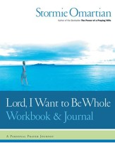 Lord, I Want to Be Whole Workbook and Journal: A Personal Prayer Journey - eBook