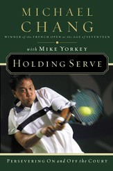 Holding Serve: Persevering On and Off the Court - eBook