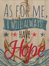 As For Me, I Will Always Have Hope Wall Art