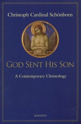 God Sent His Son: A Contemporary Christology