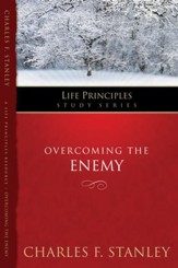 Charles Stanley Life Principles Study Guides: Overcoming the Enemy - eBook