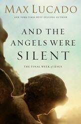 And the Angels Were Silent: Walking with Christ Toward the Cross - eBook