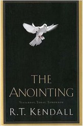 The Anointing: Yesterday, Today, and Tomorrow - eBook