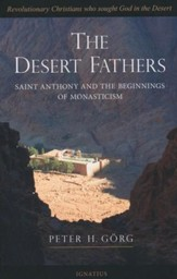 Desert Fathers: Saint Anthony and the Beginnings of Monasticism
