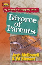 Friendship 911 Collection: My friend is struggling with.. Divorce of Parents - eBook