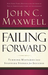 Failing Forward: Turning Mistakes into Stepping Stones for Success - eBook