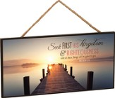 Seek First His Kingdom Hanging Sign