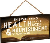 This Will Bring Health To Your Body Hanging Sign