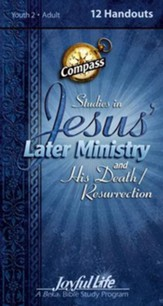 Jesus' Later Ministry and His Death/Resur, Youth 2 to Adult   Bible Study, Weekly Compass Handouts