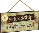 Friendship Is A Gift From God Hanging Sign