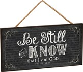 Be Still and Know Hanging Sign
