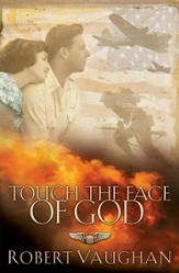 Touch the Face of God: A WW II Novel - eBook