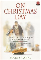 On Christmas Day: A Choral Celebration of Jesus, the Wonderful One