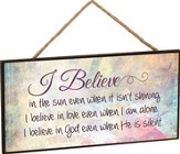 I Believe Hanging Sign