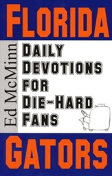 Daily Devotions for Die-Hard Fans: Florida Gators