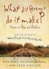 What Difference Do It Make?: Stories of Hope and Healing - eBook