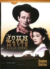 The John Wayne Movie Bible Study: Study Guide