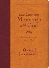 Life-Changing Moments with God: Praying Scripture Every Day (NKJV) - eBook
