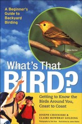 What's That Bird? Getting to Know the Birds Around You, Coast to Coast