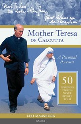 Mother Teresa of Calcutta: A Personal Portrait, 50 Inspiring Stories Never Told