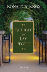 A Retreat for Lay People: Spiritual Guidance for Christian Living