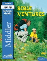 Bible Ventures Middler (grades 3-4) Teacher Guide (Spring Quarter)