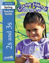 Little Hands Do His Will (ages 2 & 3) Teacher Guide (Spring Quarter)
