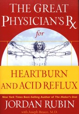 The Great Physician's Rx for Heartburn and Acid Reflux - eBook