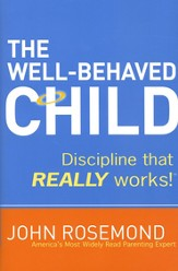The Well-Behaved Child: Discipline that Really Works! - eBook