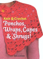 Knit & Crochet Ponchos, Wraps, Capes and Shrugs!