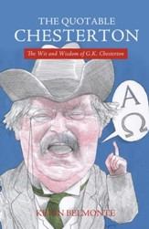 The Quotable Chesterton: The Wit and Wisdom of G.K. Chesterton - eBook