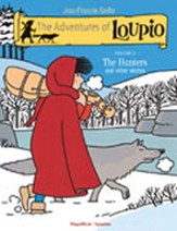 The Adventures of Loupio, Volume 2: The Hunters and Other Stories