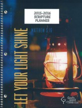 God's Word in Time Scripture Planner: Let Your Light Shine  Secondary Student Edition (ESV Version; Large; July 2015 -  June 2016)