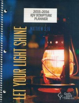 God's Word in Time Scripture Planner: Let Your Light Shine  Secondary Student Edition (KJV Version; Large; July 2015 -  June 2016)