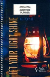 God's Word in Time Scripture Planner: Let Your Light Shine  Secondary Student Edition (ESV Version; Small; July 2015 -  June 2016)
