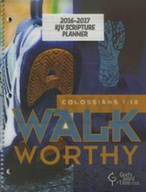 God's Word in Time Scripture Planner: Walk Worthy  Elementary/Middle School Student Edition (KJV Version; July  2016 - June 2017)