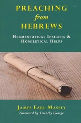 Preaching from Hebrews: Hermeneutical Insights & Homiletical Helps
