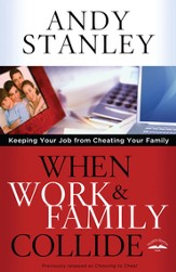 When Work and Family Collide: Keeping Your Job from Cheating Your Family - eBook