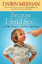 Because I Said So: And Other Tales from a Less-Than-Perfect Parent - eBook