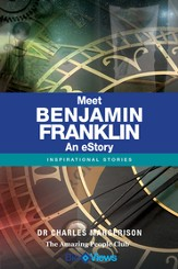 Meet Benjamin Franklin - An eStory: Inspirational Stories - eBook