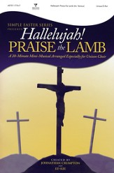 Hallelujah! Praise the Lamb: Simple Easter Musical