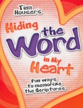 Hiding the Word in My Heart: Fun Ways to Memorize Scriptures