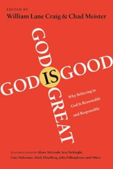 God Is Great, God Is Good: Why Believing in God Is Reasonable and Responsible - eBook