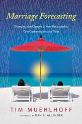 Marriage Forecasting: Changing the Climate of Your Relationship One Conversation at a Time - eBook