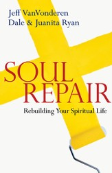 Soul Repair: Rebuilding Your Spiritual Life - eBook