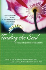 Tending the Soul: 90 Days of Spiritual Nourishment - eBook